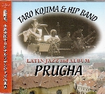 TARO KOJIMA & HIP BAND - LATIN JAZZ 2ND ALBUM : PRUGHA
