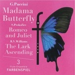 MADAMA BUTTERFLY , ROMEO AND JURIET , THE LARK ASCENDING