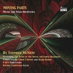 MOVING PARTS - McNEFF:MUSIC FOR WIND ORCHESTRA
