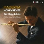 MADERNA : HONEYREVES, KARL-HEINZ SCHUTZ PLAYS 20 CENTURY FLUTE MUSIC