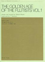 THE GOLDEN AGE OF THE FLUTISTS VOL.1 (M.MOYSE / T.TAKAHASHI)