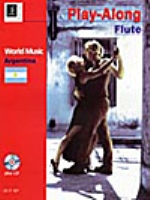 PLAY ALONG FLUTE:WORLD MUSIC/ARGENTINA (WITH CD)