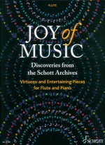 JOY OF MUSIC : DISCOVERIES FROM THE SCHOTT ARCHIVES ; FLUTE