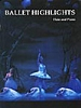 BALLET HIGHLIGHTS FOR FLUTE AND PIANO