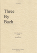 THREE BY BACH