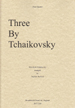THREE BY TCHAIKOVSKY