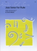 JAZZ SOLOS FOR FLUTE